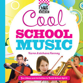 Cover: Cool School Music: Fun Ideas and Activities to Build School Spirit