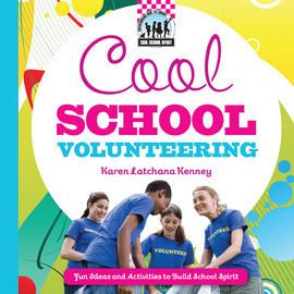 Cover: Cool School Volunteering: Fun Ideas and Activities to Build School Spirit