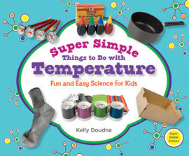 Cover: Super Simple Things to Do with Temperature: Fun and Easy Science for Kids