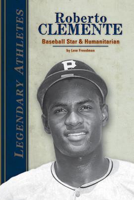 Cover: Roberto Clemente: Baseball Star & Humanitarian