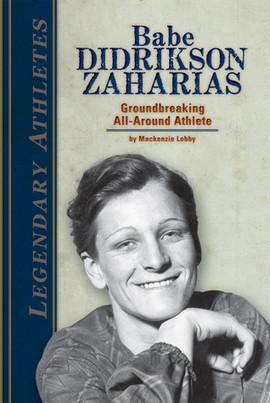 Cover: Babe Didrikson Zaharias: Groundbreaking All-Around Athlete