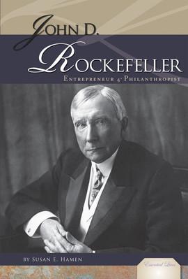 Cover: John D. Rockefeller: Entrepreneur & Philanthropist