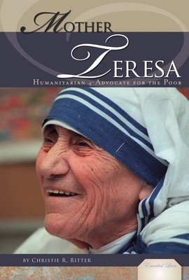 Cover: Mother Teresa: Humanitarian & Advocate for the Poor