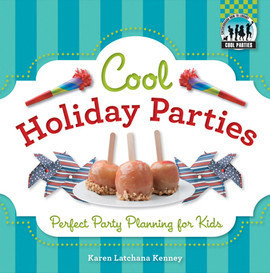 Cover: Cool Holiday Parties: Perfect Party Planning for Kids