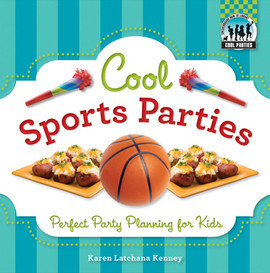 Cover: Cool Sports Parties: Perfect Party Planning for Kids