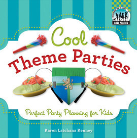 Cover: Cool Theme Parties: Perfect Party Planning for Kids