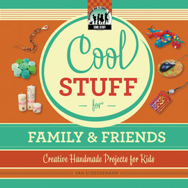 Cover: Cool Stuff for Family & Friends: Creative Handmade Projects for Kids