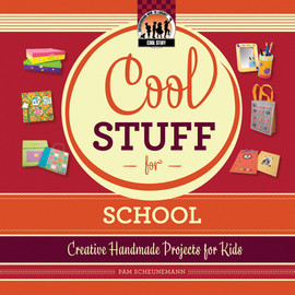 Cover: Cool Stuff for School: Creative Handmade Projects for Kids