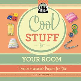 Cover: Cool Stuff for Your Room: Creative Handmade Projects for Kids