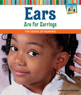 Cover: Ears Are for Earrings: The Sense of Hearing