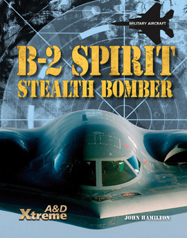 Cover: B-2 Spirit Stealth Bomber