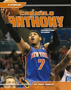 Cover: Carmelo Anthony: Superstar Scorer