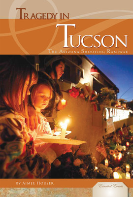 Cover: Tragedy in Tucson: Arizona Shooting Rampage