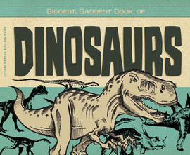 Cover: Biggest, Baddest Book of Dinosaurs
