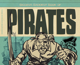 Cover: Biggest, Baddest Book of Pirates