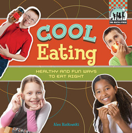 Cover: Cool Eating: Healthy & Fun Ways to Eat Right