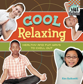 Cover: Cool Relaxing: Healthy & Fun Ways to Chill Out