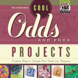 Cover: Cool Odds and Ends Projects: Creative Ways to Upcycle Your Trash into Treasure