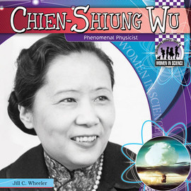Cover: Chien-Shiung Wu: Phenomenal Physicist