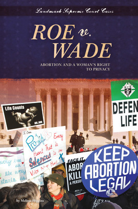 Cover: Roe v. Wade: Abortion and a Woman's Right to Privacy