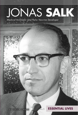 Cover: Jonas Salk: Medical Innovator and Polio Vaccine Developer
