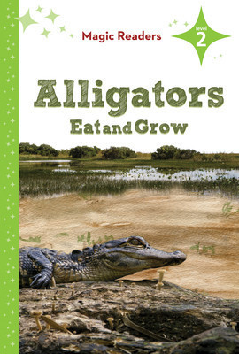 Cover: Alligators Eat and Grow: Level 2