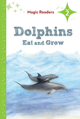 Cover: Dolphins Eat and Grow: Level 2