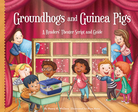 Cover: Groundhogs and Guinea Pigs: A Readers' Theater Script and Guide