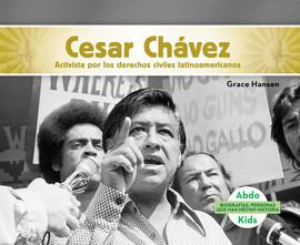 Cover: Cesar Chávez: Activista por los derechos civiles latinoamericanos