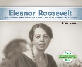 Cover: Eleanor Roosevelt: Primera dama estadounidense y defensora de la igualdad de derechos