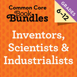 Cover: 6-12 Inventors, Scientists & Industrialists Bundle