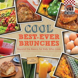 Cover: Cool Best-Ever Brunches: Beyond the Basics for Kids Who Cook