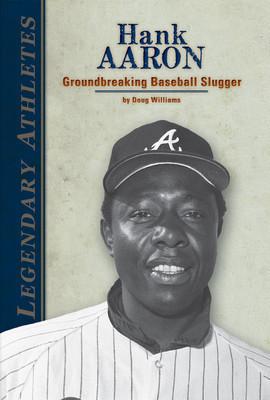 Cover: Hank Aaron: Groundbreaking Baseball Slugger