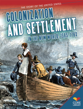 Cover: Colonization and Settlement in the New World: 1585-1763