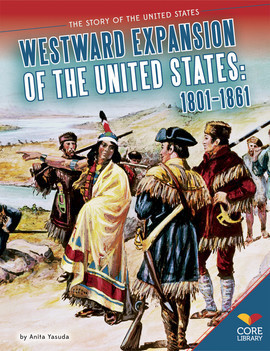 Cover: Westward Expansion of the United States: 1801-1861