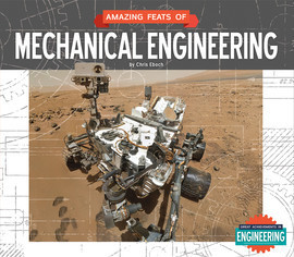 Cover: Amazing Feats of Mechanical Engineering