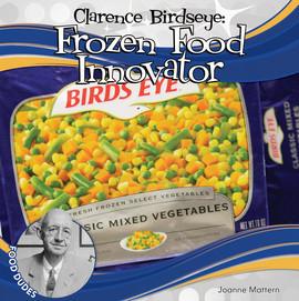 Cover: Clarence Birdseye: Frozen Food Innovator