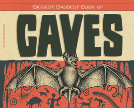 Cover: Biggest, Baddest Book of Caves
