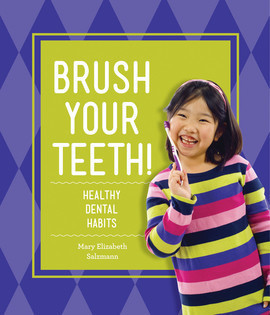 Cover: Brush Your Teeth!: Healthy Dental Habits