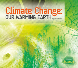Cover: Climate Change: Our Warming Earth
