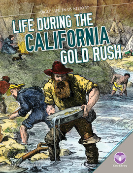 Cover: Life During the California Gold Rush