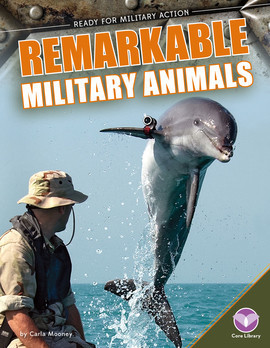 Cover: Remarkable Military Animals