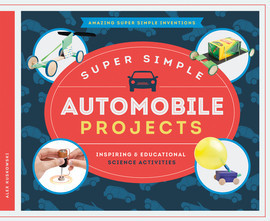 Cover: Super Simple Automobile Projects: Inspiring & Educational Science Activities