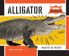 Cover: Alligator: Master of Might