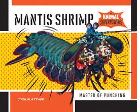 Cover: Mantis Shrimp: Master of Punching