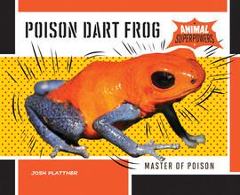 Cover: Poison Dart Frog: Master of Poison
