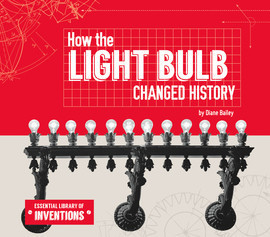 Cover: How the Light Bulb Changed History