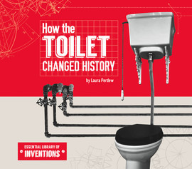 Cover: How the Toilet Changed History