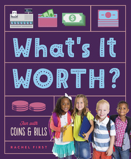 Cover: What's It Worth? Fun with Coins & Bills