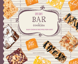 Cover: Super Simple Bar Cookies: Easy Cookie Recipes for Kids!